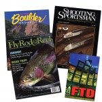 Boulder Magazine, Fly Rod & Reel, FTD, and Shooting Sportsman Magazines